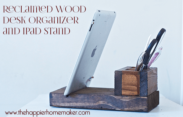 A DIY reclaimed, dark wood desk organizer