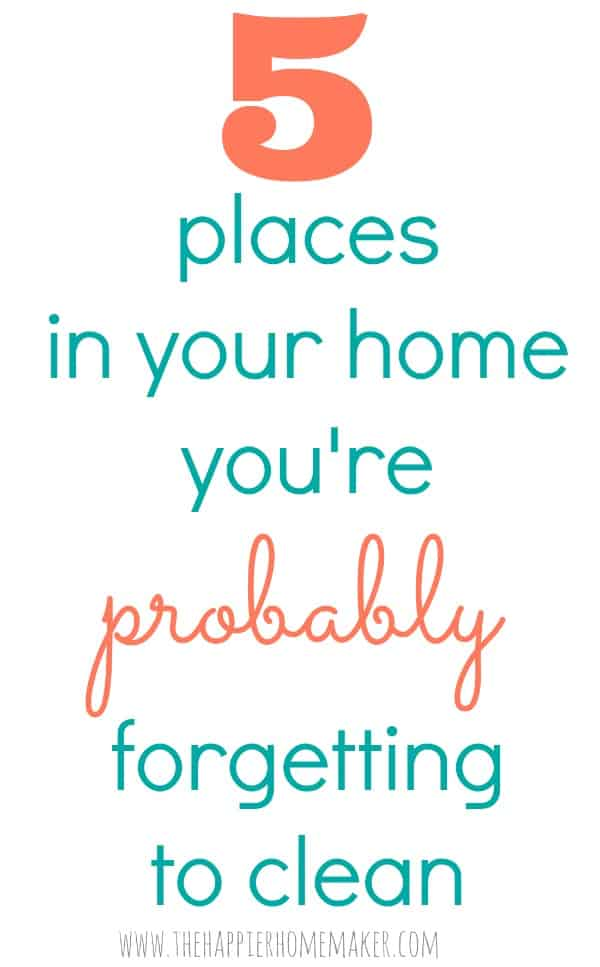 5 place you're forgetting to clean