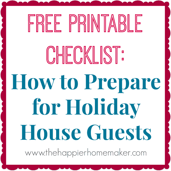 A printable holiday preparation checklist for house guests