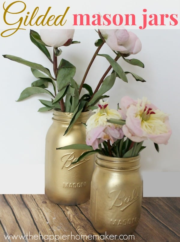 Easy Diy Gold Painted Mason Jars The Happier Homemaker