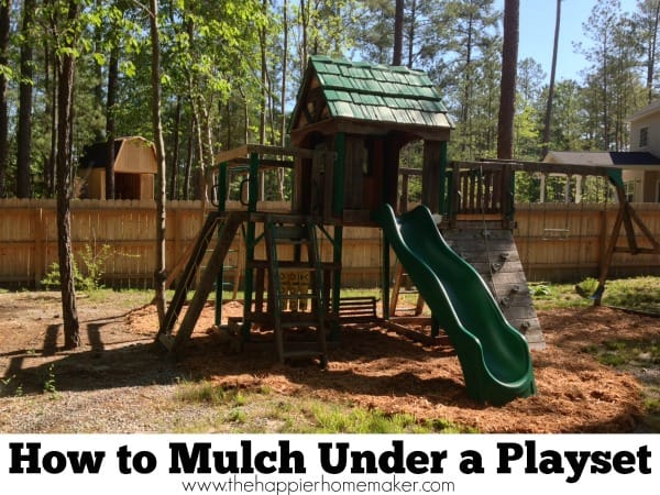 Playset Reveal: How to Mulch Around a Play Set