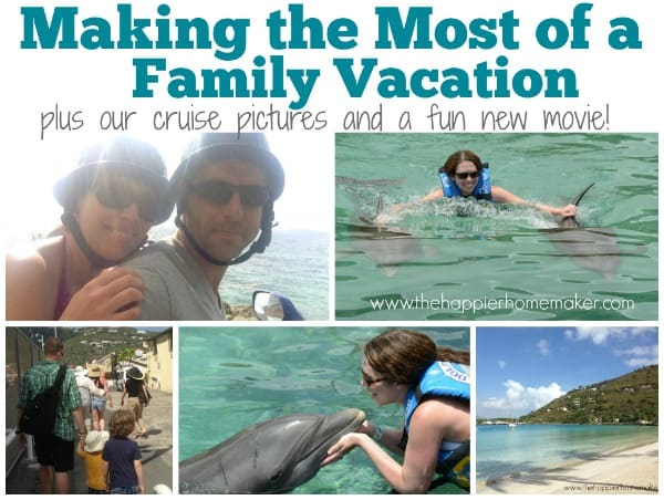 making most of family vacation