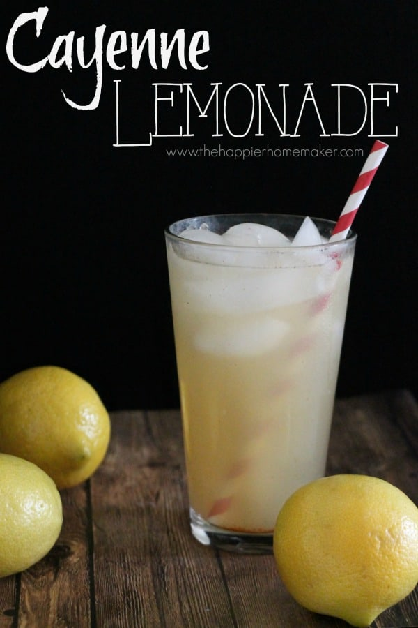 cayenne lemonade recipe-so unexpected but so tasty!!