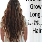 woman with very long hair facing away from camera and text reading how to grow long, healthy hair