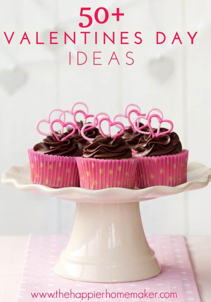 100 Valentines Day Ideas!