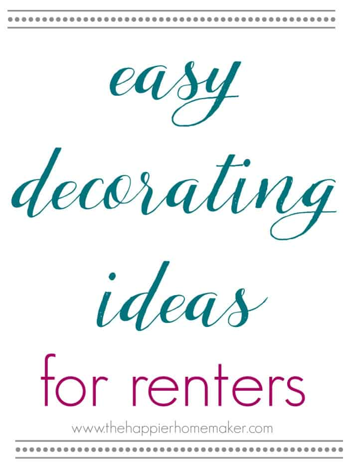 School of Decorating: Renter Friendly Decorating Ideas