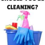 HOW OFTEN SHOULD YOU BE CLEANING_