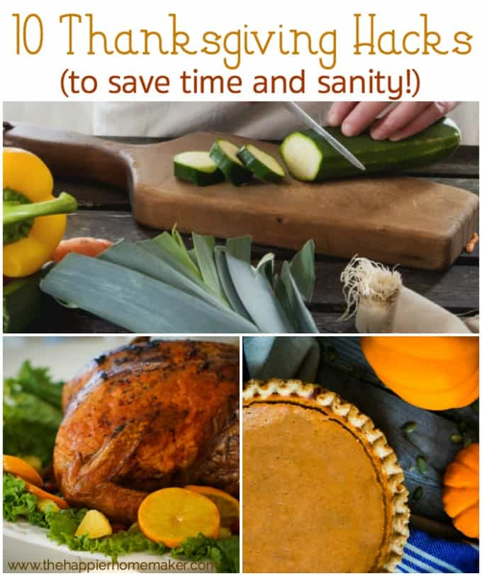 10 Thanksgiving Hacks text over collage of chopping vegetables, thanksgiving turkey, and pumpkin pie