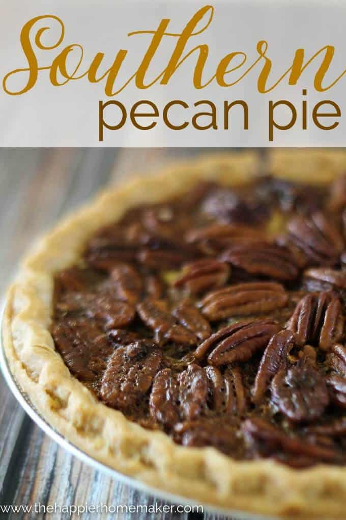 Best Southern Pecan Pie The Happier Homemaker