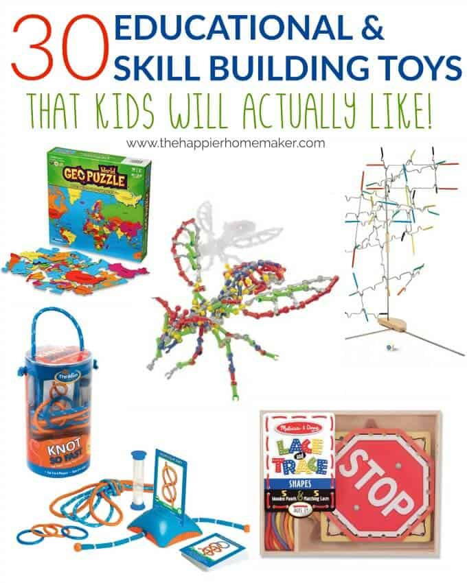 30 Educational and Skill Building Toys that kids will actually WANT to play with-great list!