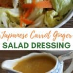 COLLAGE OF SALAD WITH GINGER CARROT DRESSING AND dressing in blue and white porcelain gravy boat with text reading japanese carrot ginger dressing