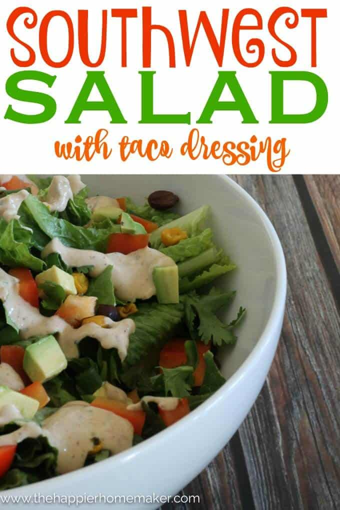 Southwest Salad with Taco Dressing- I LOVE this salad-it's so filling and flavorful!