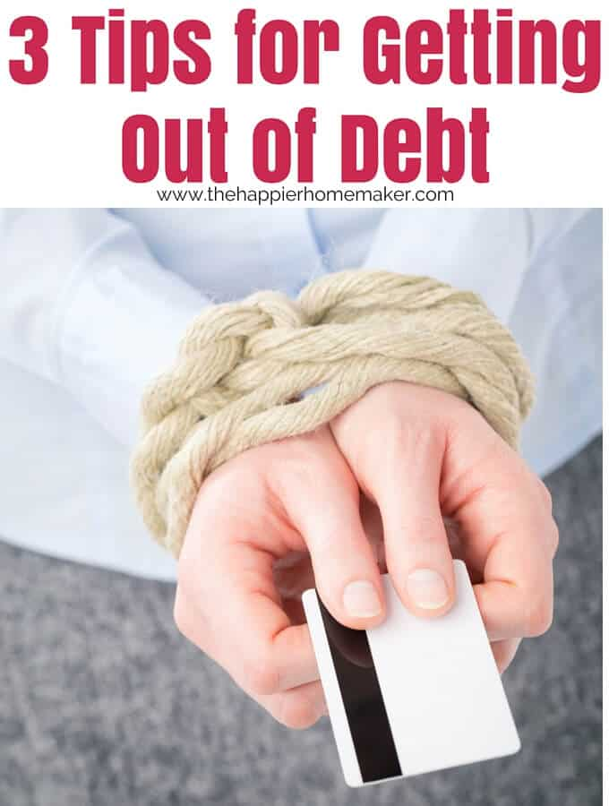 3 Tips for Getting Out of Debt and getting control over your money!
