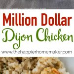 "My friend called this her ""Million Dollar"" chicken and she wasn't exagerating-this dijon chicken is packed full of flavor and only 5 ingredients!"