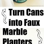 "The words ""turn cans into faux marble planters"" with a tuna fish can above it"