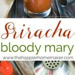 Spice up your Bloody Mary recipe with this spicy version with Sriracha sauce!