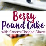Berry Pound Cake made with blueberries and strawberries and a cream cheese glaze-this is the perfect dessert recipe for entertaining, easy to make and turns out every time!