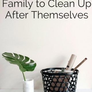 "The words ""How to get your Family to Clean Up After Themselves"" over a basket of pens and a small green leaf planter"