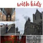 """A collage of travel pictures with the words """"How to Visit Dublin, Ireland with kids"""""""