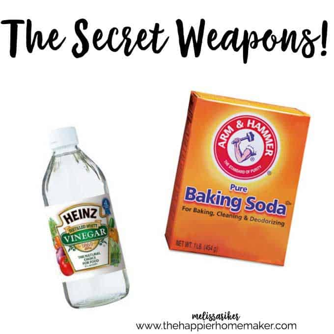 """Text reading \""""the secret weapons\"""" with picture of bottle of white vinegar and box of baking soda"""