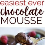 Four ingredient (no eggs) easy Chocolate Mousse is a no fail, deceptively easy dessert recipe. Perfect for those chocolate cravings-incredibly rich and indulgent!
