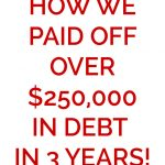 "A close up of a sign that reads ""how we paid off over $250,000 in debt in 3 years"""