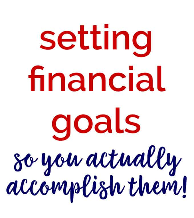 How to set and actually accomplish your financial goals this year!
