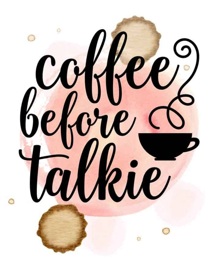 Coffee Before Talkie Free Printable Art-this would be so cute in the kitchen!