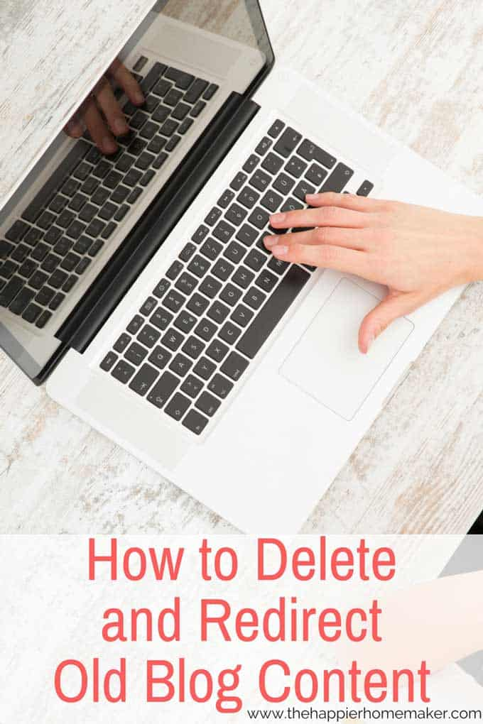 Step by step tutorial showing how to delete and redirect old blog content-help your search rankings!