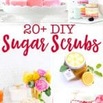 collage of many different sugar scrubs with text reading 20+ DIY sugar scrubs