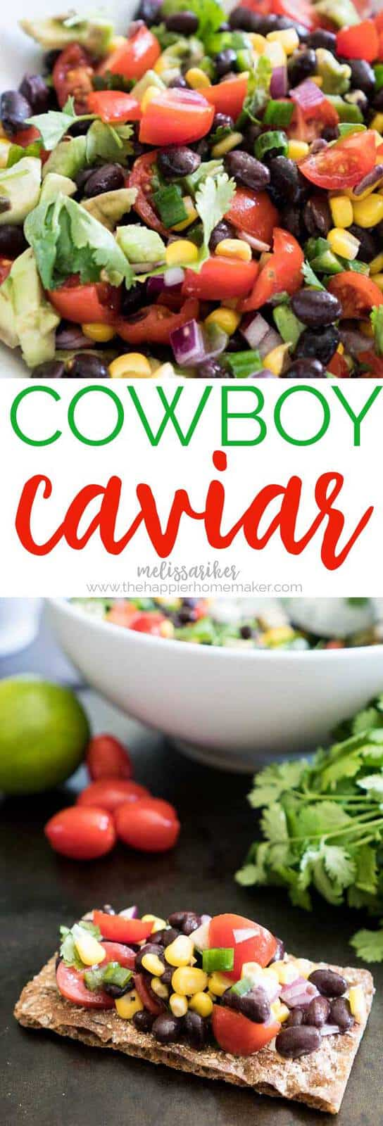 Create a delicious and colorful snack by throwing together an easy bowl of Cowboy Caviar - a black bean and corn salad perfectly flavored with cilantro and lime!