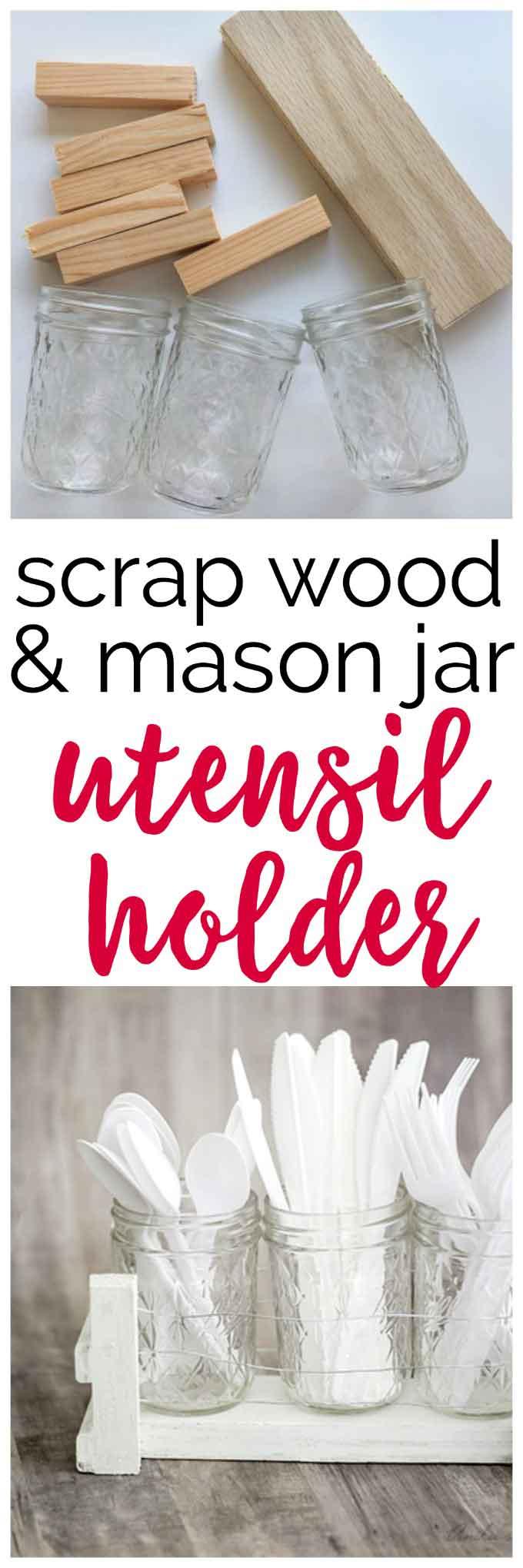 Easy Mason Jar utensil organizer made using scrap wood and mason jars!