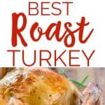 This is the Best Roast Turkey recipe I've tried. You literally cannot mess it up and the turkey turns out incredibly moist and flavorful!