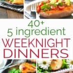 Over 40 easy weeknight dinners with 5 ingredients or less, perfect for those hectic busy school nights!