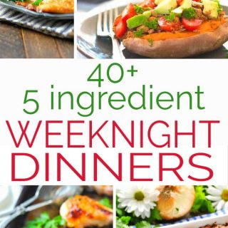 Collage of meals with text reading 40+ 5 ingredient weeknight dinners