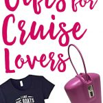 Find the perfect gift for the Cruise Lover in your life with this hand-picked list of gifts any cruiser would adore!
