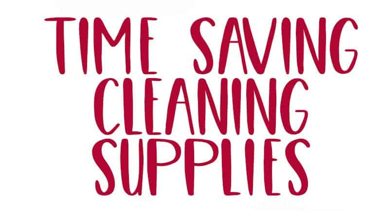 Save yourself time and energy with these affordable time saving cleaning supplies!