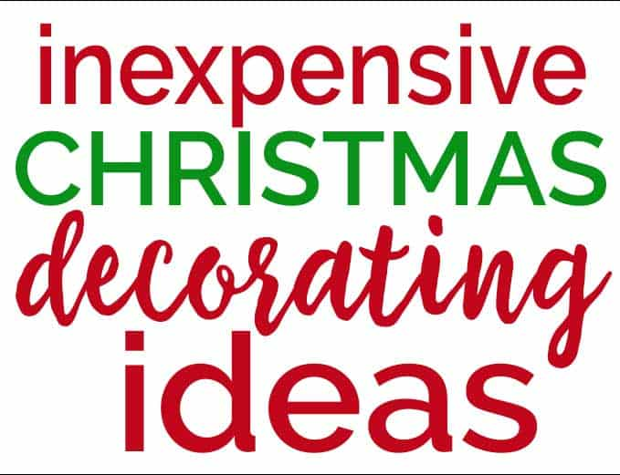 Holiday decorating doesn't have to cost a lot of money. Use these inexpensive Christmas Decorating Ideas to help you make your home look festive on a budget!