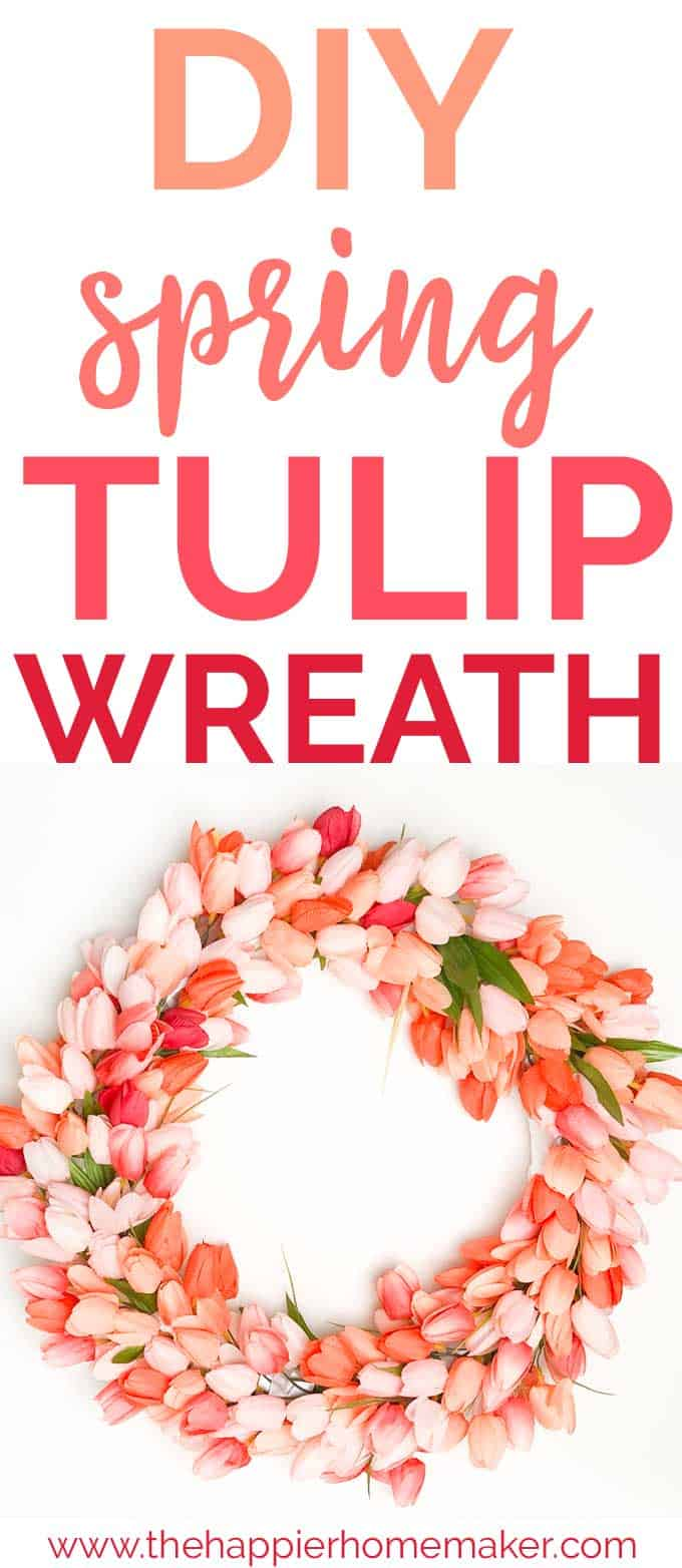Make a pretty DIY Tulip Wreath in less than 30 minutes! Full tutorial for this beautiful spring wreath!