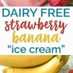 dairy free strawberry banana ice cream
