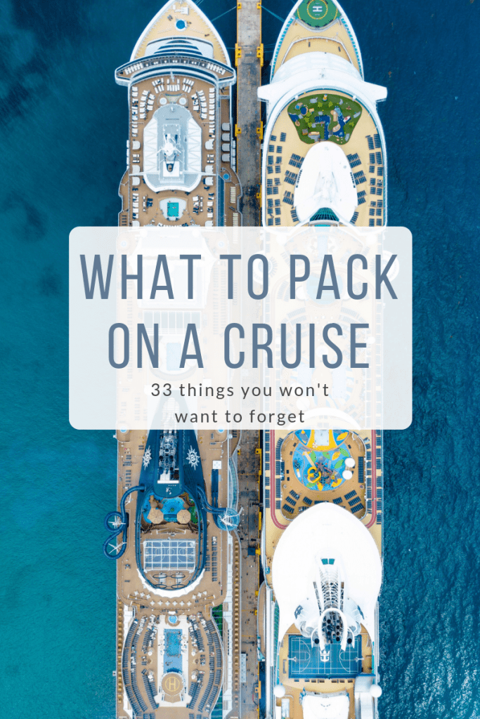 overhead view of two cruise ships with text overlay reading what to pack on a cruise 33 things you won\'t want to forget