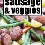 sheet pan sausage and veggies close up with text