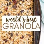 granola on baking sheet with text reading world's best granola