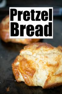 homemade pretzel bread with text overlay