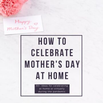 graphic with flowers and text reading how to celebrate mother's day at home