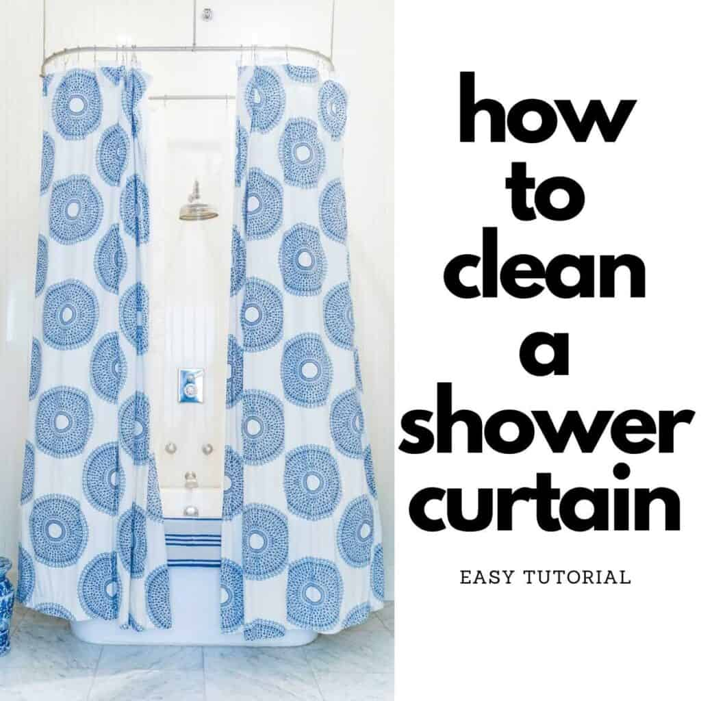 photo of blue patterned shower curtain around tub with text reading how to clean a shower curtain