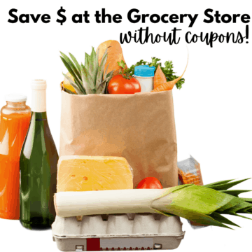 groceries with text reading how to save money at the grocery store
